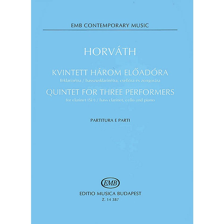 Editio Musica BudapestQuintet for Three Performers (Score and Parts) EMB Series Composed by Balázs Horváth