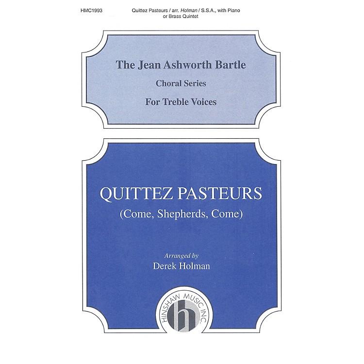 Hinshaw MusicQuittez Pasteurs (Come Shepherds Come) SSA arranged by Derek Holman