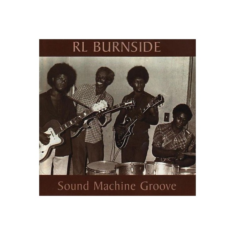 Alliance R.L. Burnside - Sound Machine Groove
