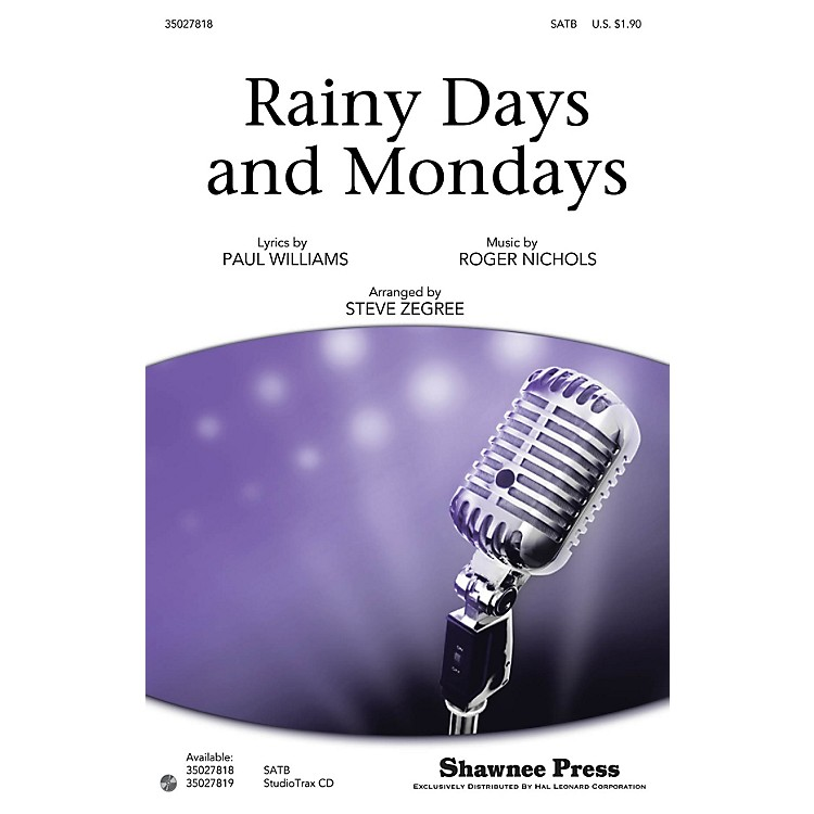 Shawnee Press Rainy Days and Mondays SATB by Carpenters arranged by Steve Zegree