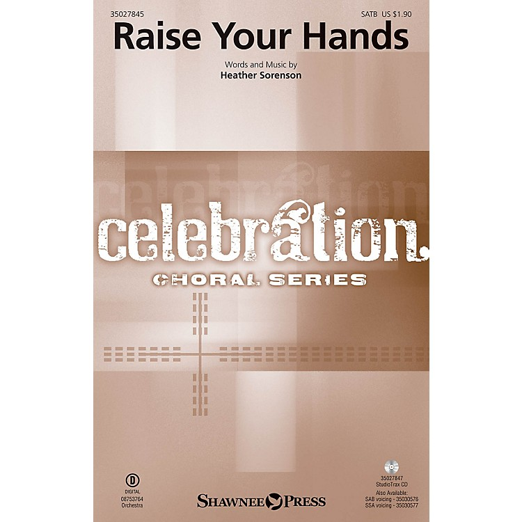 Shawnee PressRaise Your Hands Studiotrax CD Composed by Heather Sorenson