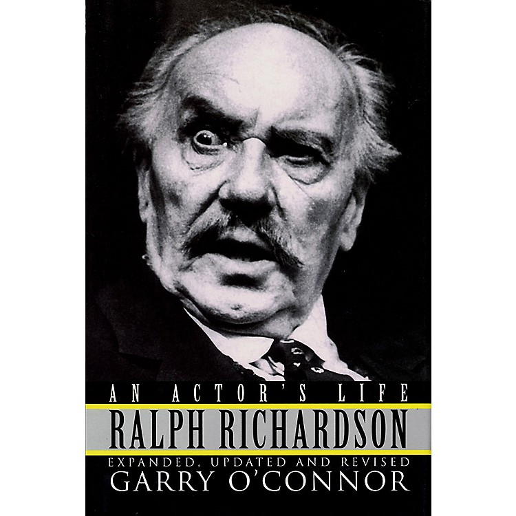 Applause BooksRalph Richardson - An Actor's Life (Cloth Book) Applause Books Series Written by Garry O'Connor