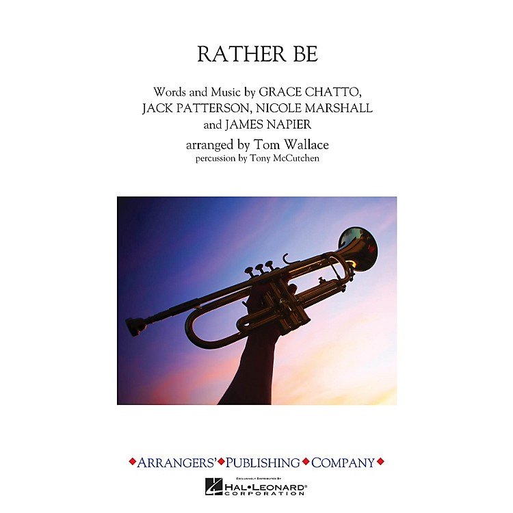 ArrangersRather Be Marching Band Level 3 by Clean Bandit Arranged by Tom Wallace