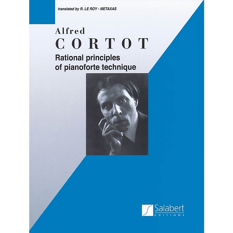 Editions SalabertRational Principles of Piano Technique (Piano Technique) Piano Method Series Composed by Alfred Cortot