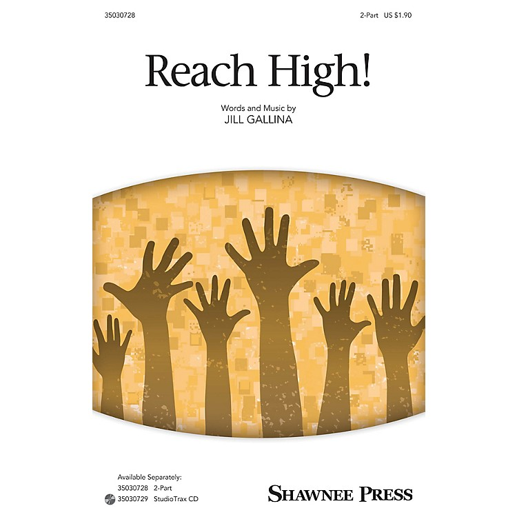 Shawnee PressReach High! 2-Part composed by Jill Gallina