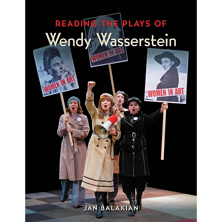 Applause BooksReading the Plays of Wendy Wasserstein Applause Books Series Softcover Written by Jan Balakian