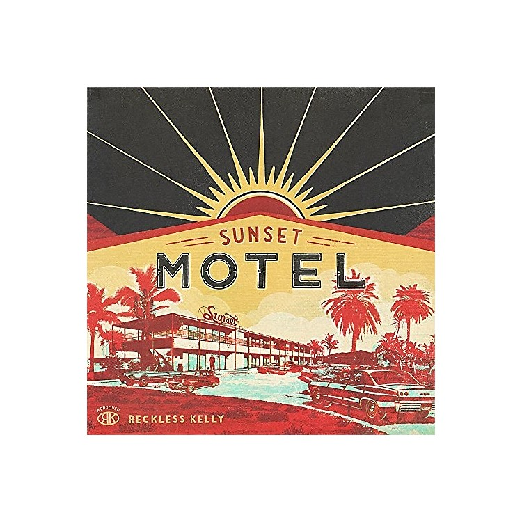 Alliance Reckless Kelly - Sunset Motel