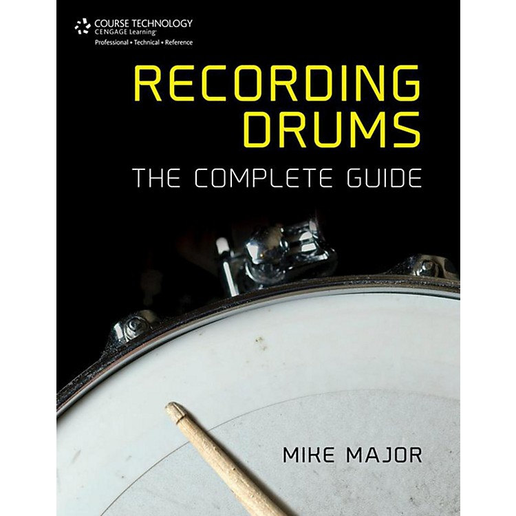 Cengage Learning Recording Drums: The Complete Guide