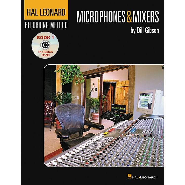 Hal Leonard Recording Method Book 1 Microphones And Mixers Book and DVD