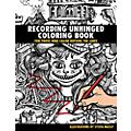Hal Leonard Recording Unhinged Coloring Book - For Those Who Color Outside the Lines