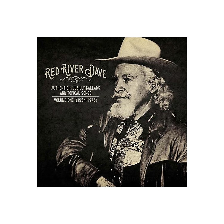 Alliance Red River Dave - Authentic Hillbilly Ballads & Topical Songs: Volume One (1954-1976)