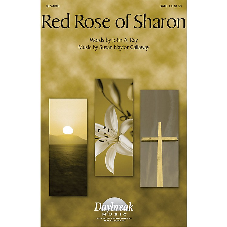 Daybreak MusicRed Rose of Sharon SATB composed by Susan Naylor Callaway