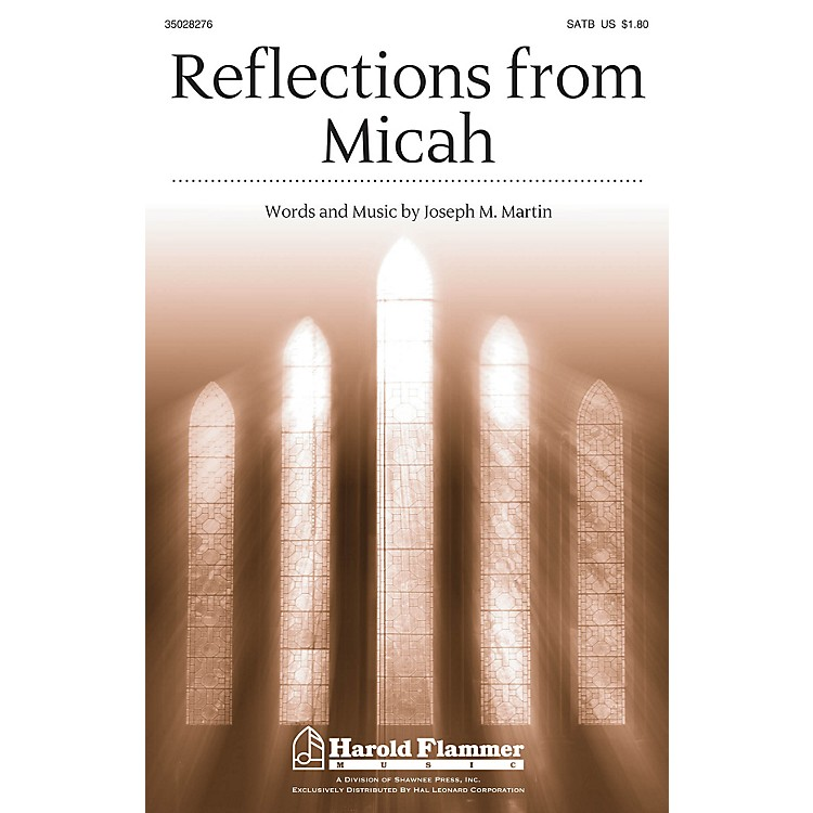 Shawnee PressReflections from Micah SATB composed by Joseph M. Martin
