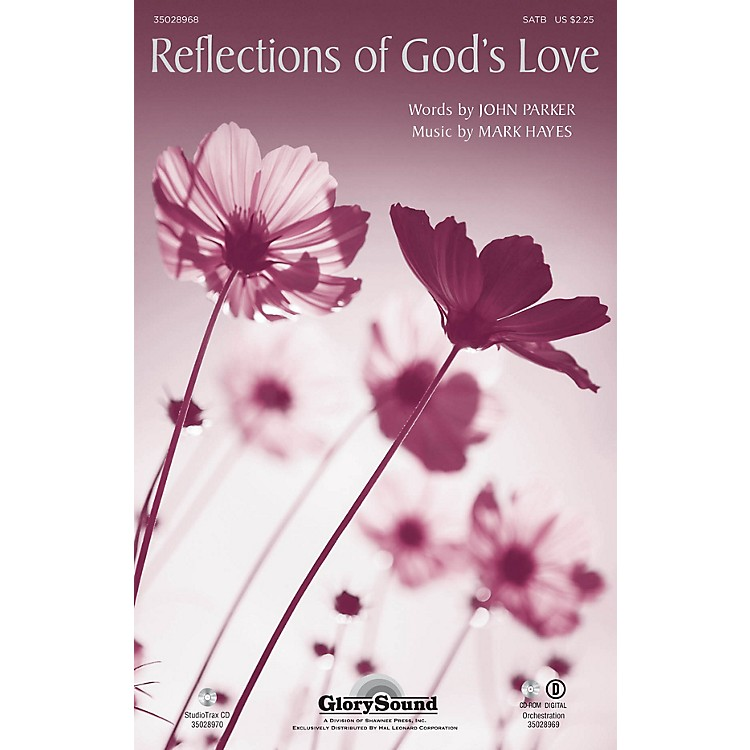 Shawnee PressReflections of God's Love SATB composed by Mark Hayes
