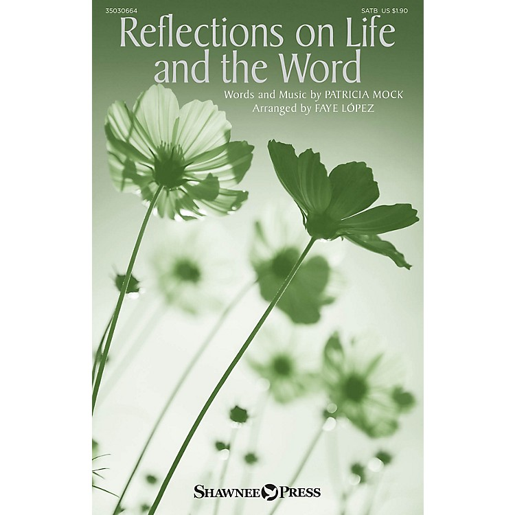 Shawnee PressReflections on Life and the Word SATB arranged by Faye López