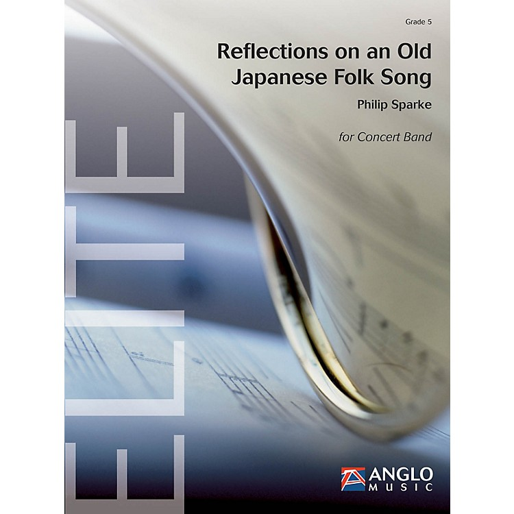 De Haske MusicReflections on an Old Japanese Folk Song Concert Band Level 5 Composed by Philip Sparke