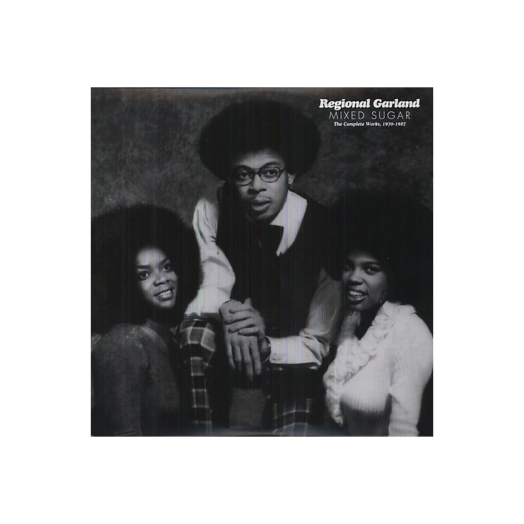 Alliance Regional Garland - Mixed Sugar: The Complete Works 1970-1987