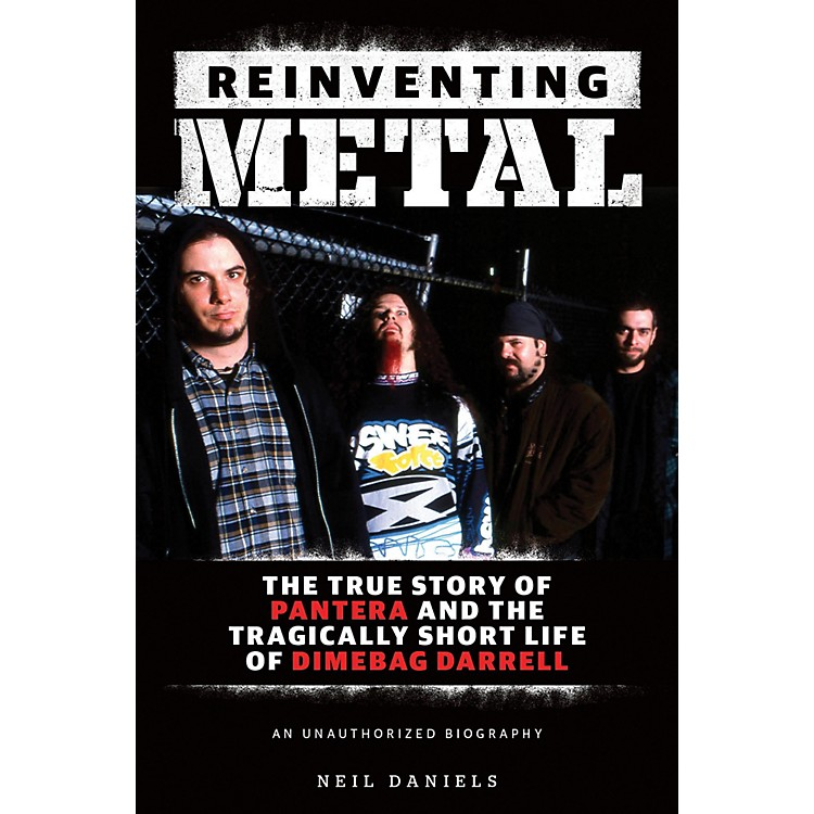 Hal LeonardReinventing Metal - The True Story Of Pantera And The Tragically Short Life Of Dimebag Darrell Book