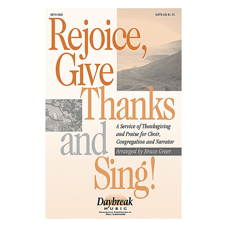 Daybreak MusicRejoice, Give Thanks and Sing! (A Service of Thanksgiving (Medley)) SATB arranged by Bruce Greer