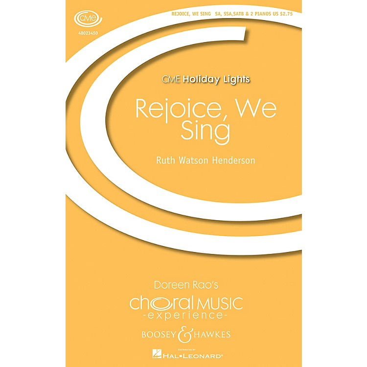 Boosey and HawkesRejoice, We Sing (CME Holiday Lights) SATB/SSA/UN composed by Ruth Watson Henderson