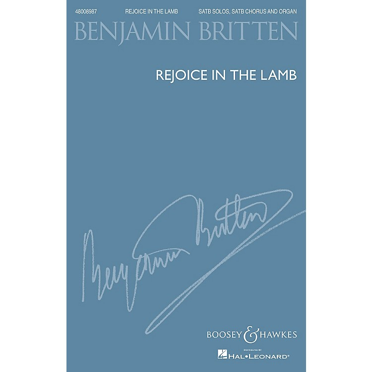 Boosey and HawkesRejoice in the Lamb, Op. 30 (1943) SATB composed by Benjamin Britten