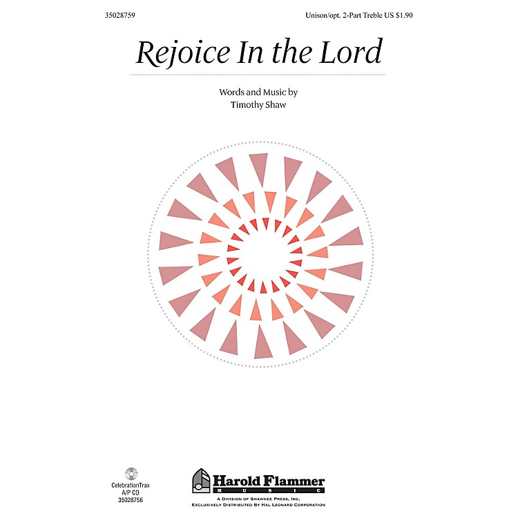 Shawnee PressRejoice in the Lord Unison/2-Part Treble composed by Timothy Shaw