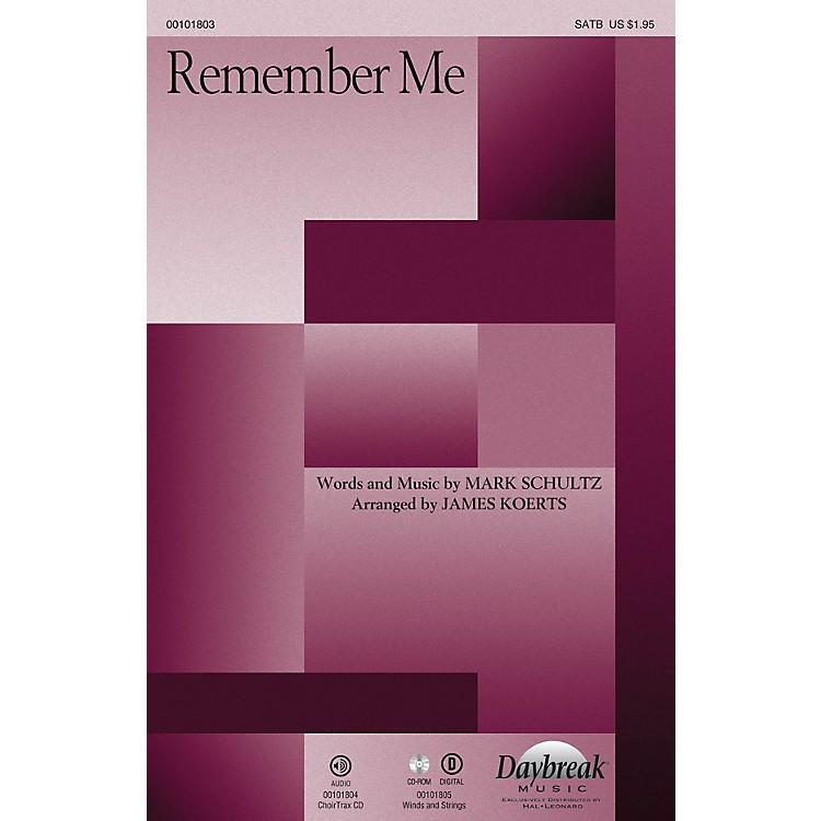 Daybreak MusicRemember Me CHOIRTRAX CD by Mark Schultz Arranged by James Koerts