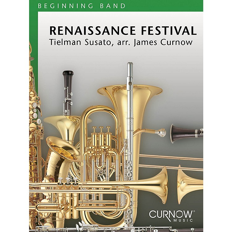 Curnow MusicRenaissance Festival (Grade 1.5 - Score Only) Concert Band Level 1.5 Arranged by James Curnow