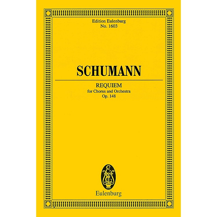 EulenburgRequiem, Op. 148 (Chorus and Orchestra Study Score) Composed by Robert Schumann