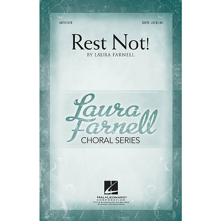 Hal LeonardRest Not! SATB composed by Laura Farnell