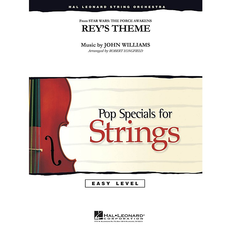 Hal Leonard Rey's Theme (from Star Wars: The Force Awakens) Easy Pop Specials For Strings by Robert Longfield