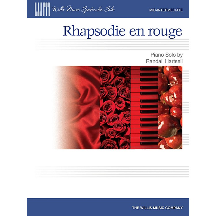 Willis MusicRhapsodie en rouge (Mid-Inter Level) Willis Series by Randall Hartsell