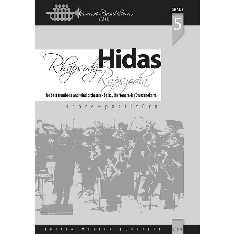 Editio Musica BudapestRhapsody for Bass Trombone and Wind Band Concert Band Composed by Frigyes Hidas