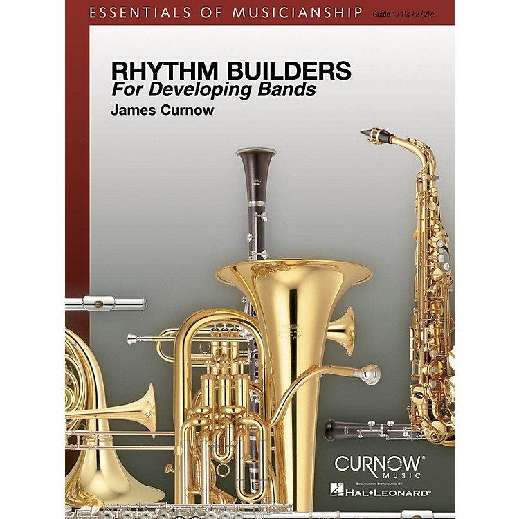 Curnow MusicRhythm Builders for Developing Bands Concert Band Level 1-2 Composed by James Curnow