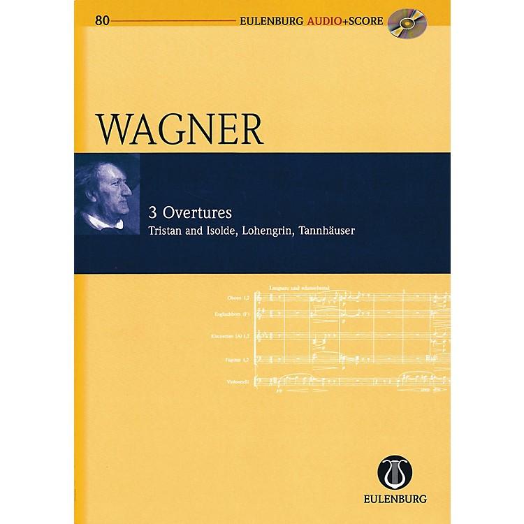 SchottRichard Wagner - 3 Overtures: Tristan und Isolde, Lohengrin, Tannhauser Eulenberg Audio plus Score w/ CD