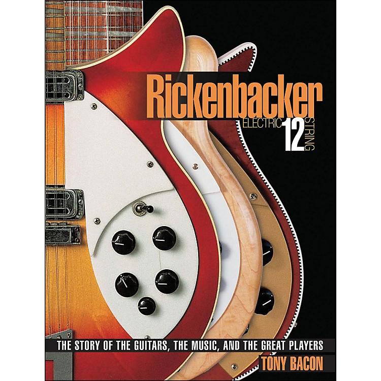 Backbeat BooksRickenbackers And Twelve String Electrics