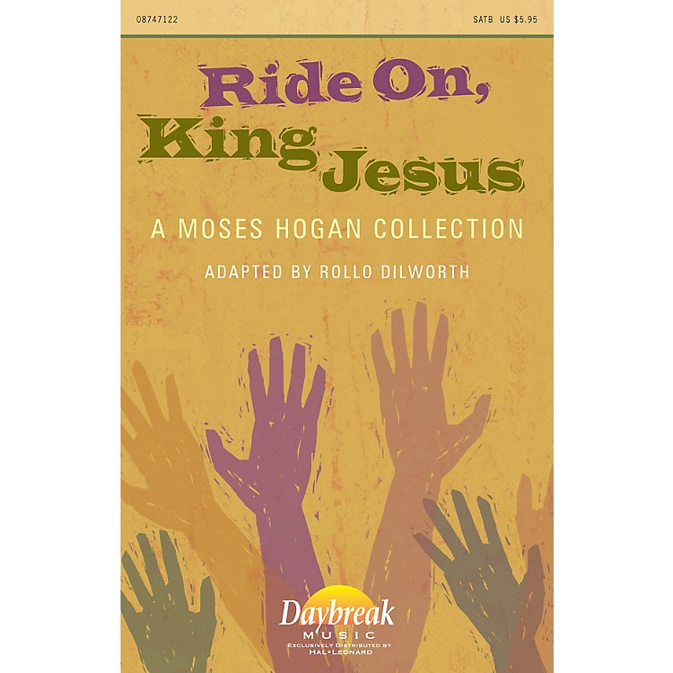 Daybreak Music Ride On, King Jesus (A Moses Hogan Collection) SATB arranged by Moses Hogan