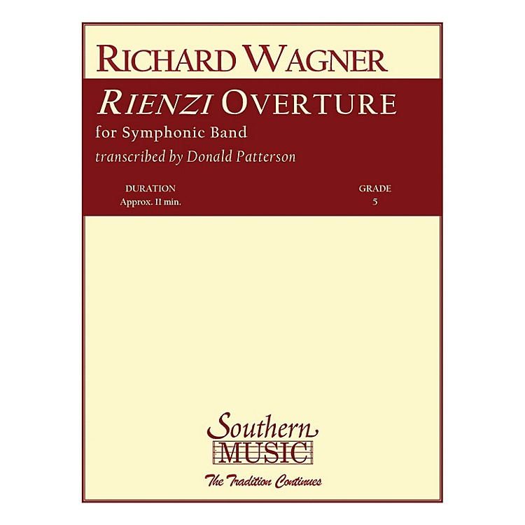 SouthernRienzi Overture (Band/Concert Band Music) Concert Band Level 5 Arranged by Don Patterson