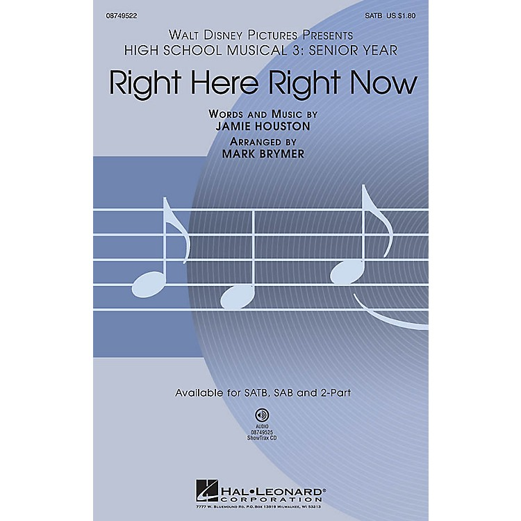 Hal LeonardRight Here Right Now (from High School Musical 3) ShowTrax CD Arranged by Mark Brymer