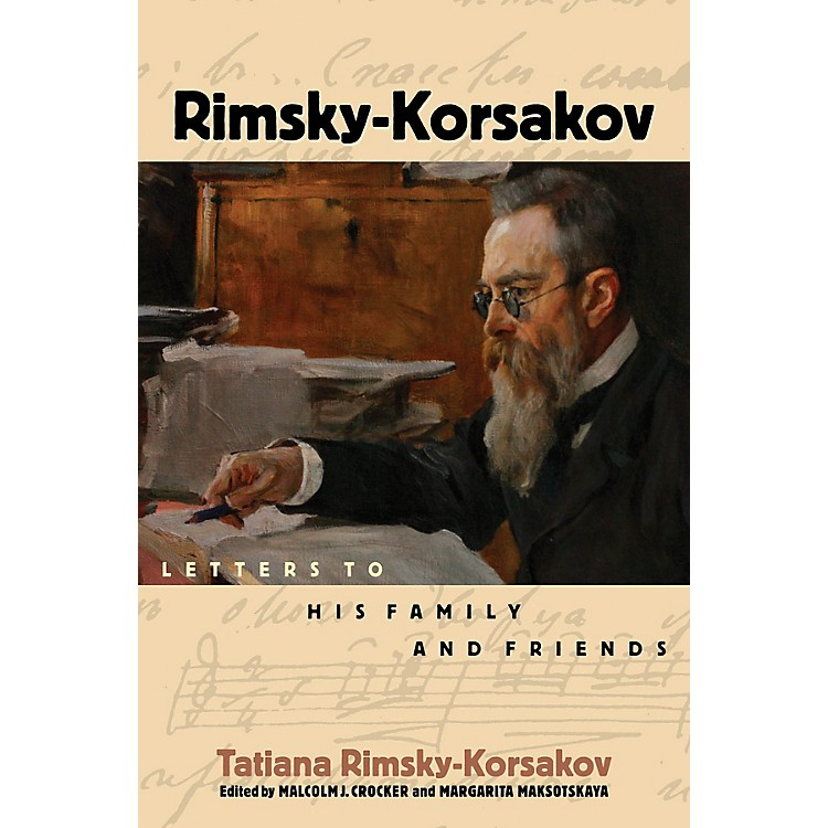 Amadeus Press Rimsky-Korsakov (Letters to His Family and Friends) Amadeus Series Hardcover by Tatiana Rimsky-Korsakov