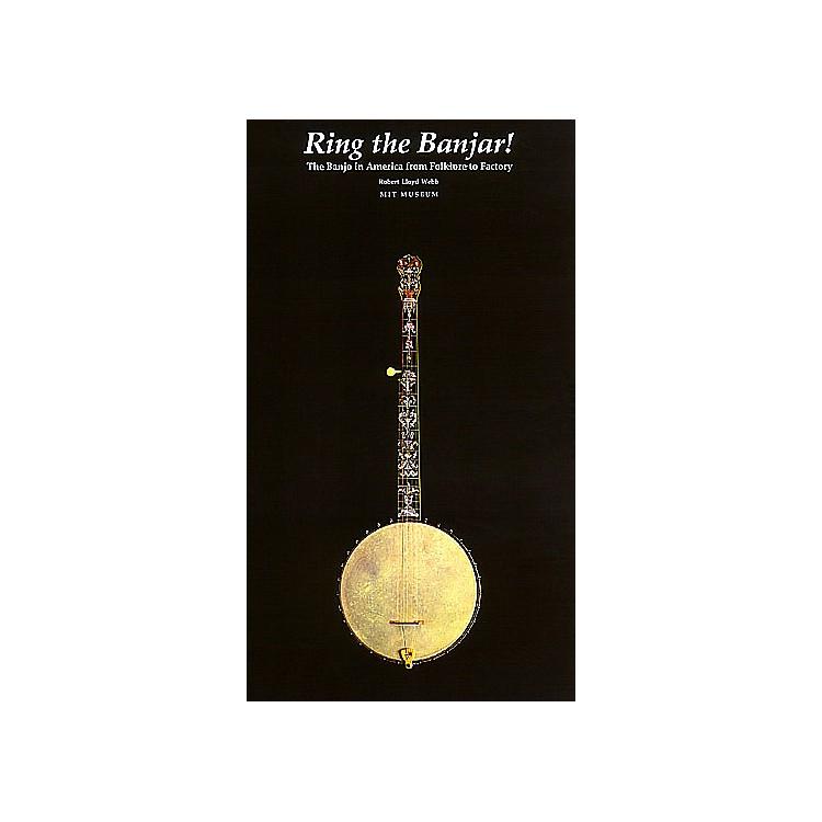 Centerstream PublishingRing the Banjar (The Banjo in America from Folklore to Factory) Banjo Series Written by Robert Lloyd Webb
