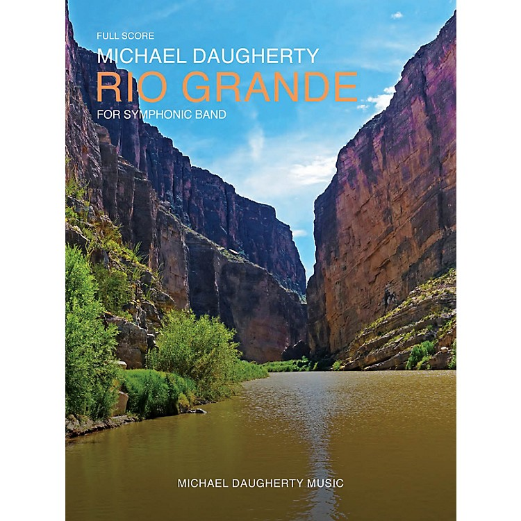 Michael Daugherty MusicRio Grande (for Symphonic Band) Concert Band Level 4-5