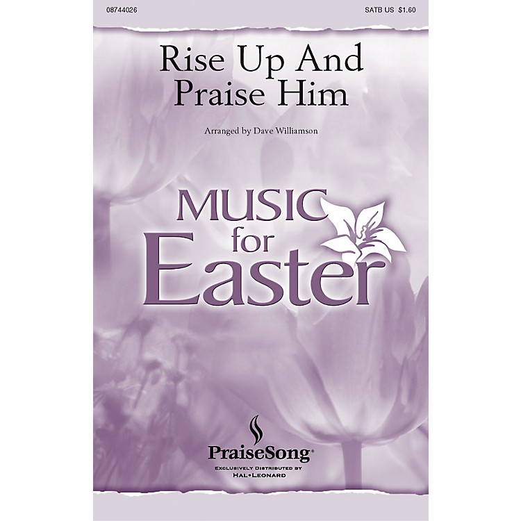 PraiseSongRise Up and Praise Him IPAKO Arranged by Dave Williamson