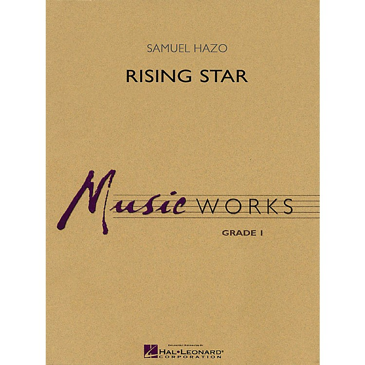 Hal Leonard Rising Star Concert Band Level 1-1.5 Composed by Samuel R. Hazo