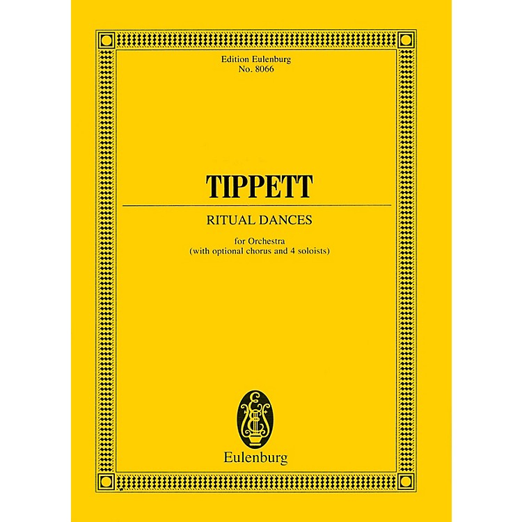 EulenburgRitual Dances for Orchestra (Study Score) Study Score Series Composed by Michael Tippett
