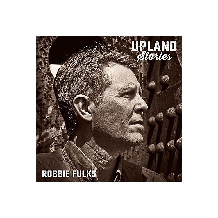 AllianceRobbie Fulks - Upland Stories