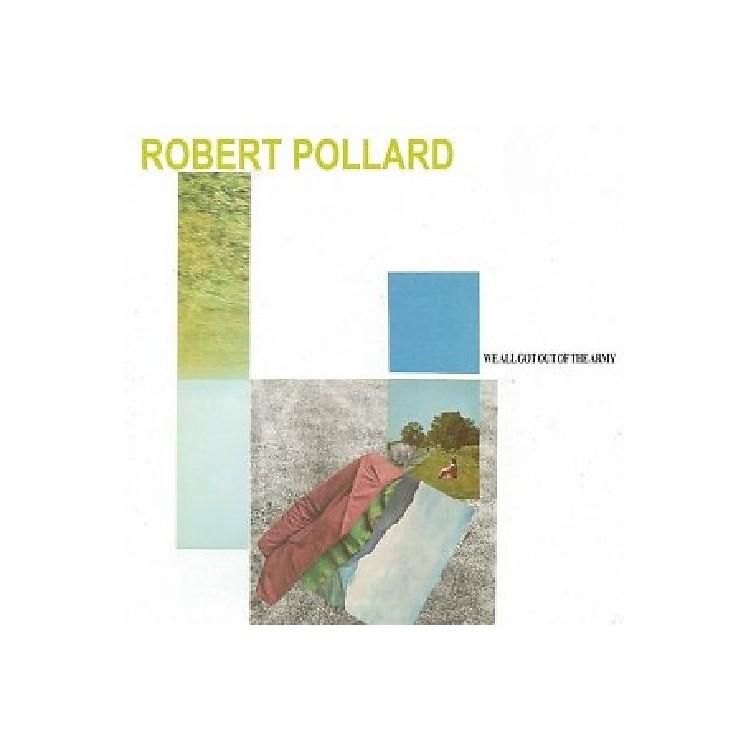 AllianceRobert Pollard - We All Got Out of the Army