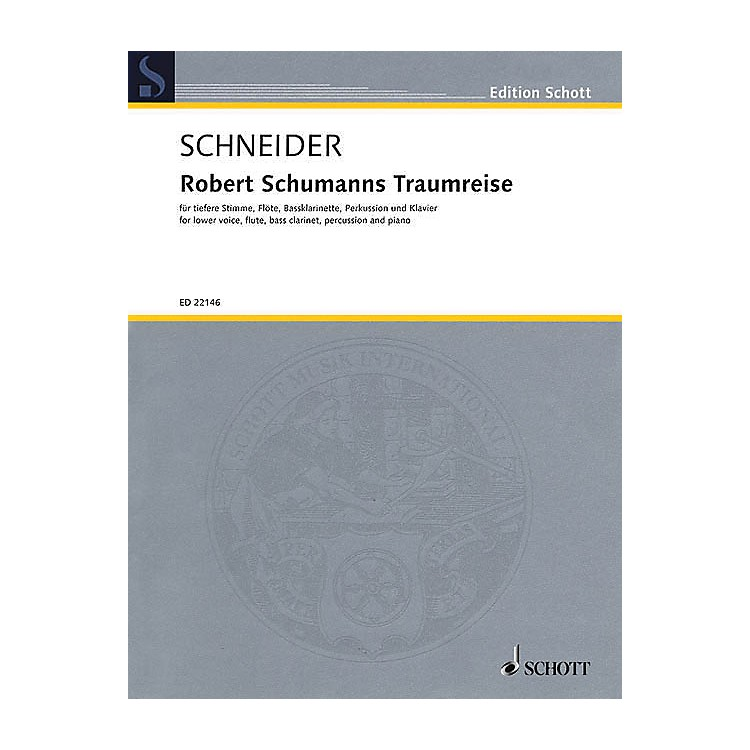 SchottRobert Schumanns Traumreise Op 35 Ensemble Series Softcover Written by Justinus Kerner