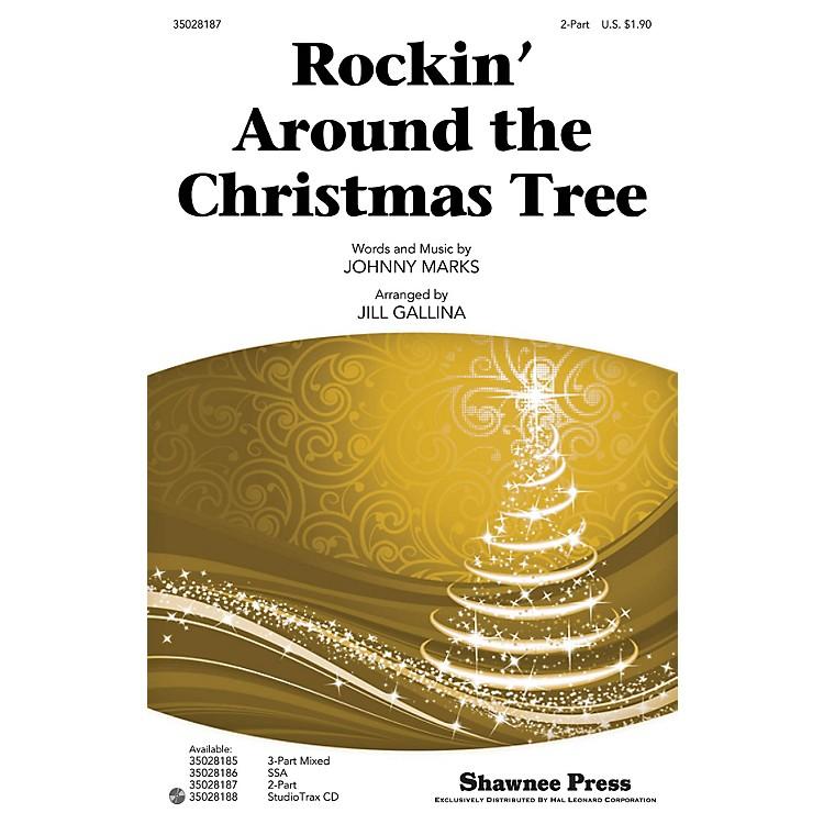 Shawnee PressRockin' Around the Christmas Tree 2-Part arranged by Jill Gallina