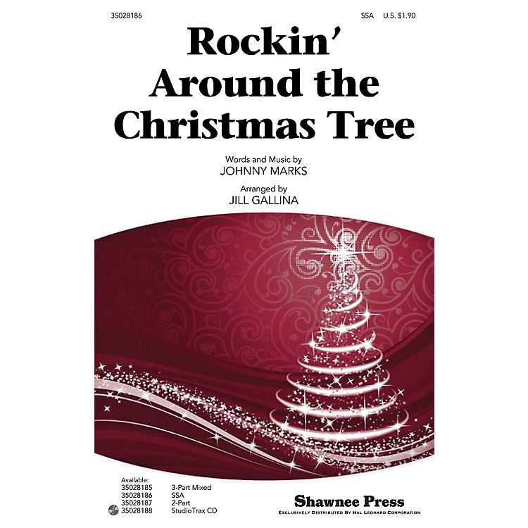Shawnee PressRockin' Around the Christmas Tree SSA arranged by Jill Gallina